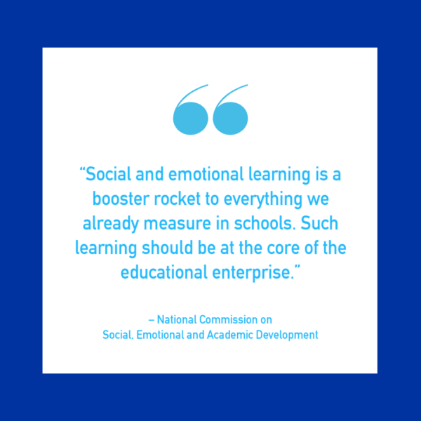 Social and emotional learning is a booster rocket to everything we already measure in schools. Such learning should be at the core of the educational enterprise.