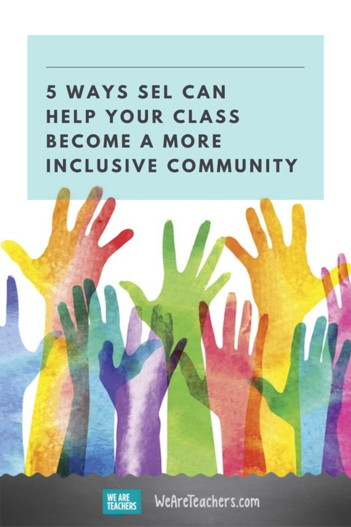 5 Ways SEL Can Help Your Class Become a More Inclusive Community