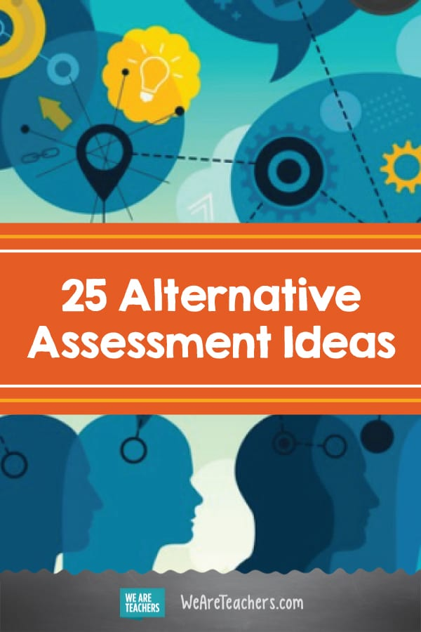 25 Alternative Assessment Ideas