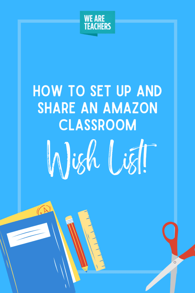 How to Set Up and Share an Amazon Classroom Wish List
