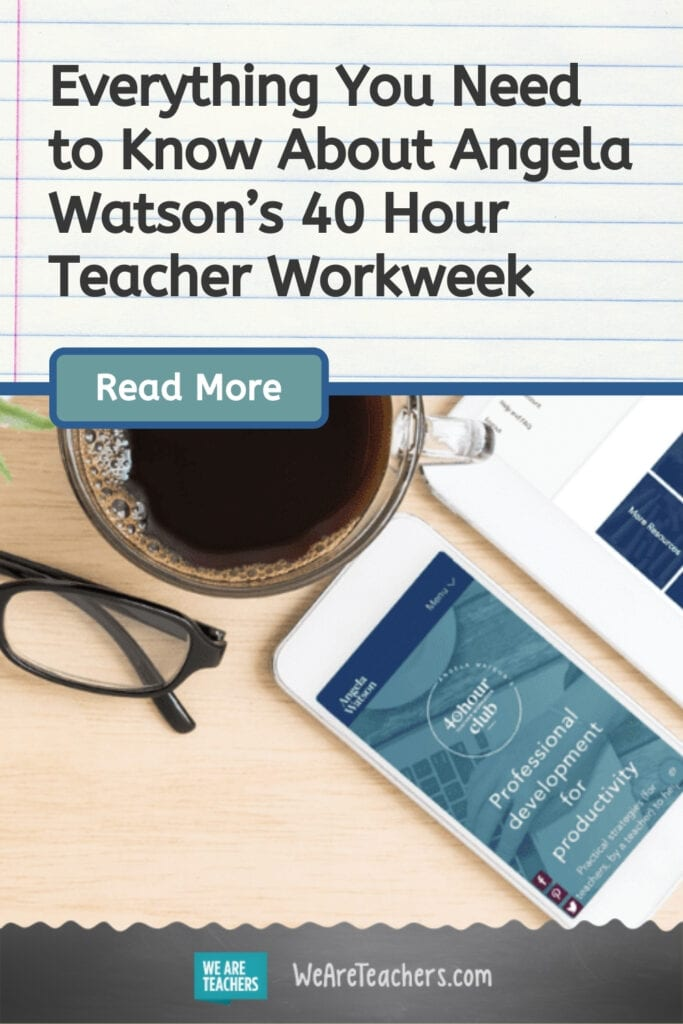 Everything You Need to Know About Angela Watson's 40 Hour Teacher Workweek