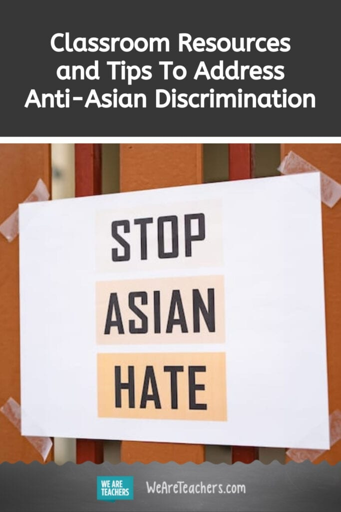 Classroom Resources and Tips To Address Anti-Asian Discrimination