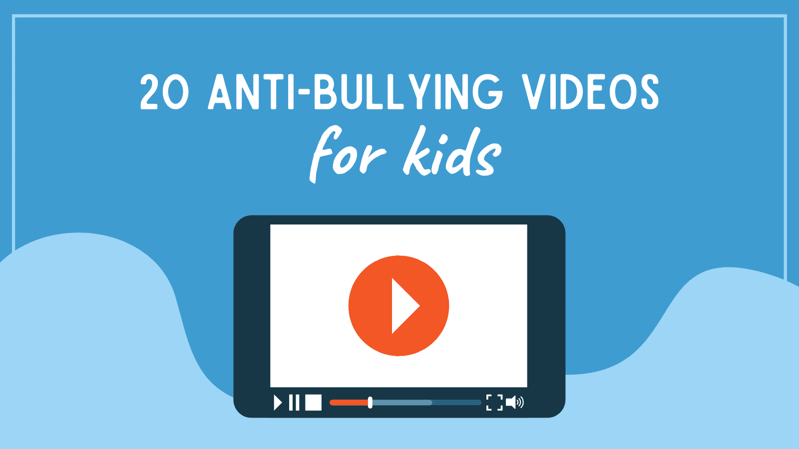 20 anti-bullying videos for kids