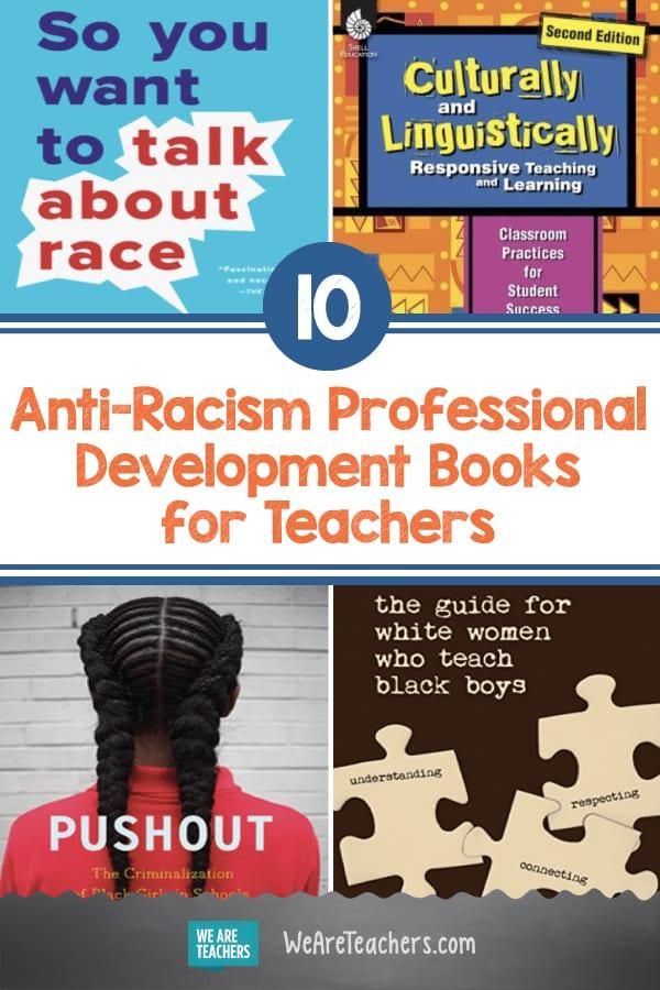 10 Anti-Racism Professional Development Books for Teachers