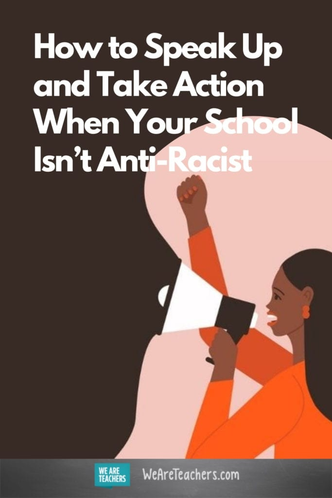 How to Speak Up and Take Action When Your School Isn't Anti-Racist