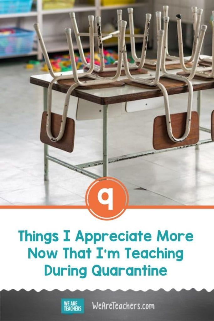 9 Things I Appreciate More Now That I'm Teaching During Quarantine