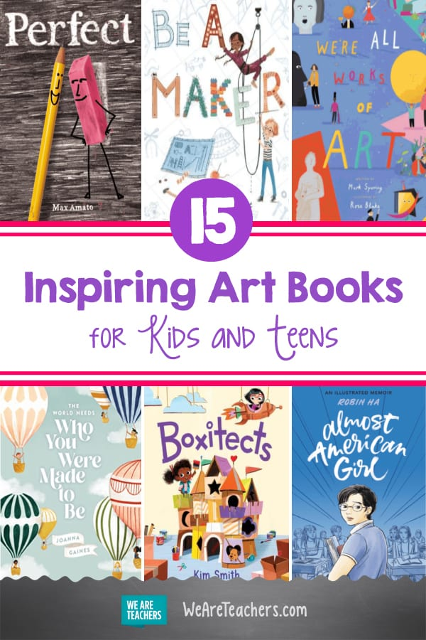 15 Inspiring Books About Art and Creativity for Kids and Teens