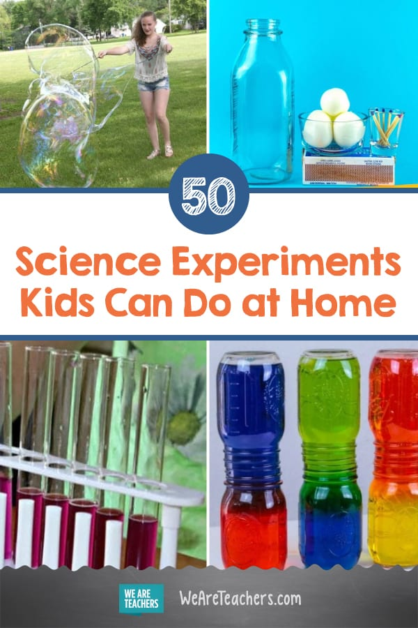 50 Easy Science Experiments Kids Can Do At Home With Stuff You Already Have