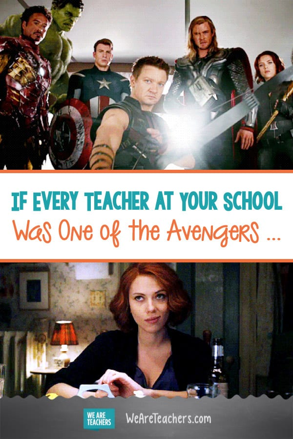 If Every Teacher at Your School Was One of the Avengers ...