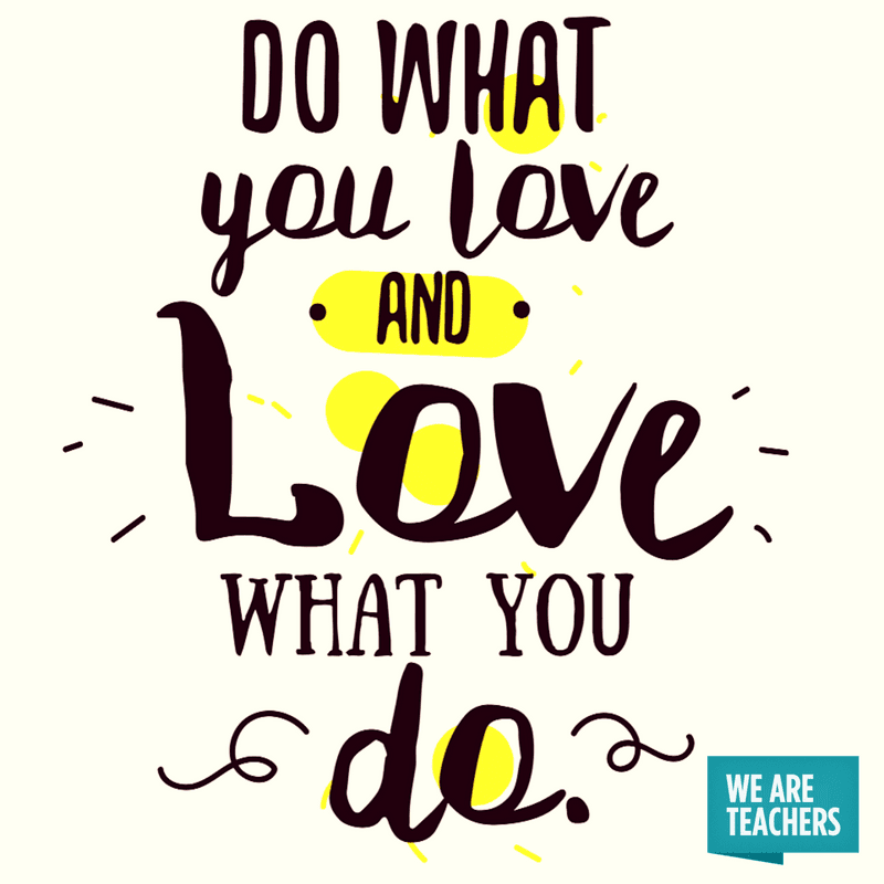 Teacher Meme Love What You Do
