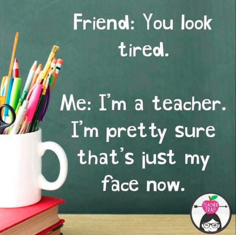 Teacher Meme Tired