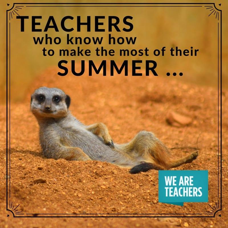 these 26 summer teacher memes make us feel seen