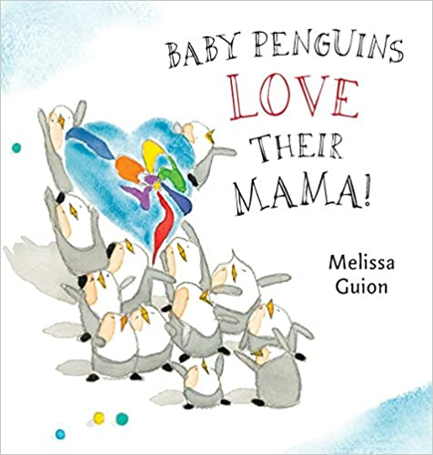 Baby Penguins Love Their Mama book cover