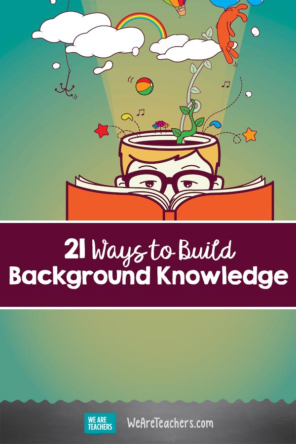 21 Ways to Build Background Knowledge—and Make Reading Skills Soar
