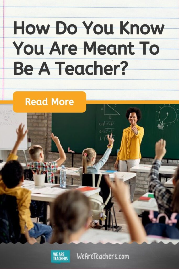 How Do You Know You Are Meant To Be A Teacher?