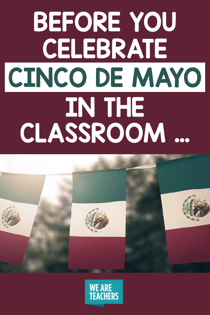 Before you celebrate cinco de mayo in the classroom...