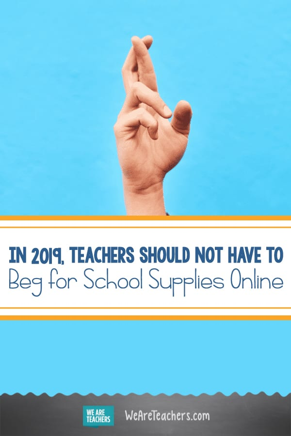 In 2019, Teachers Should Not Have to Beg for School Supplies Online