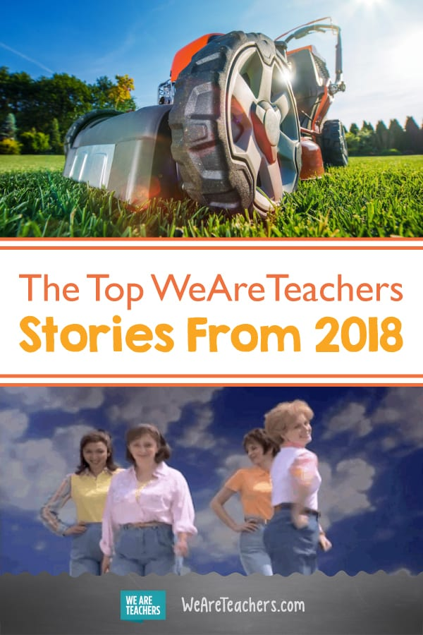 Have You Read the Best of 2018 Stories From WeAreTeachers?