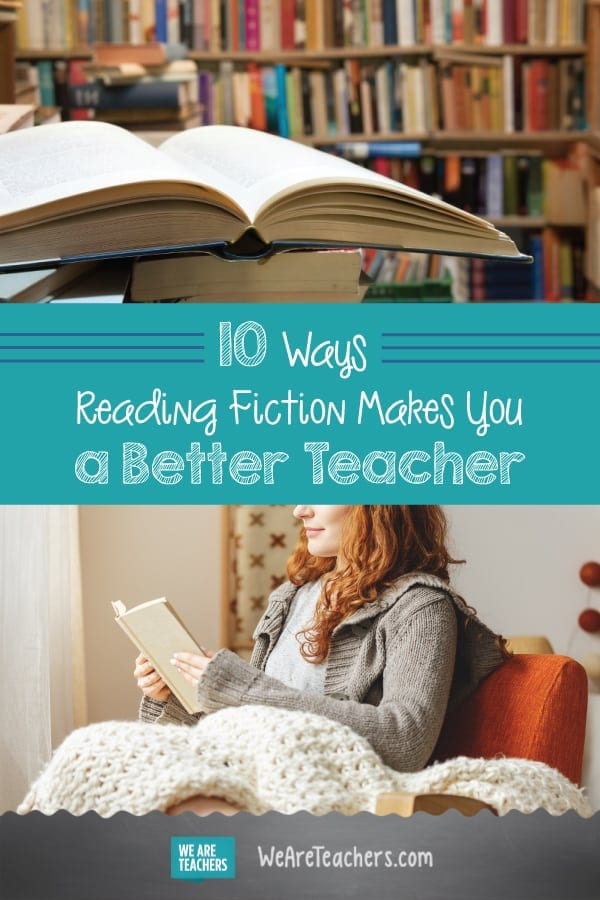 10 Ways Reading Fiction Makes You a Better Teacher