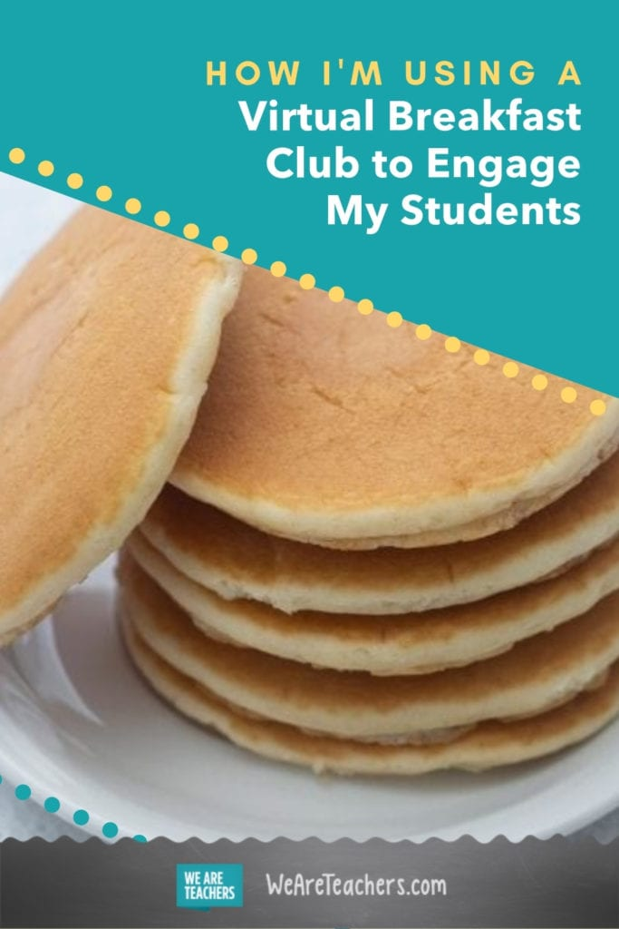 I Set Up a Breakfast Club to Engage My Virtual Students