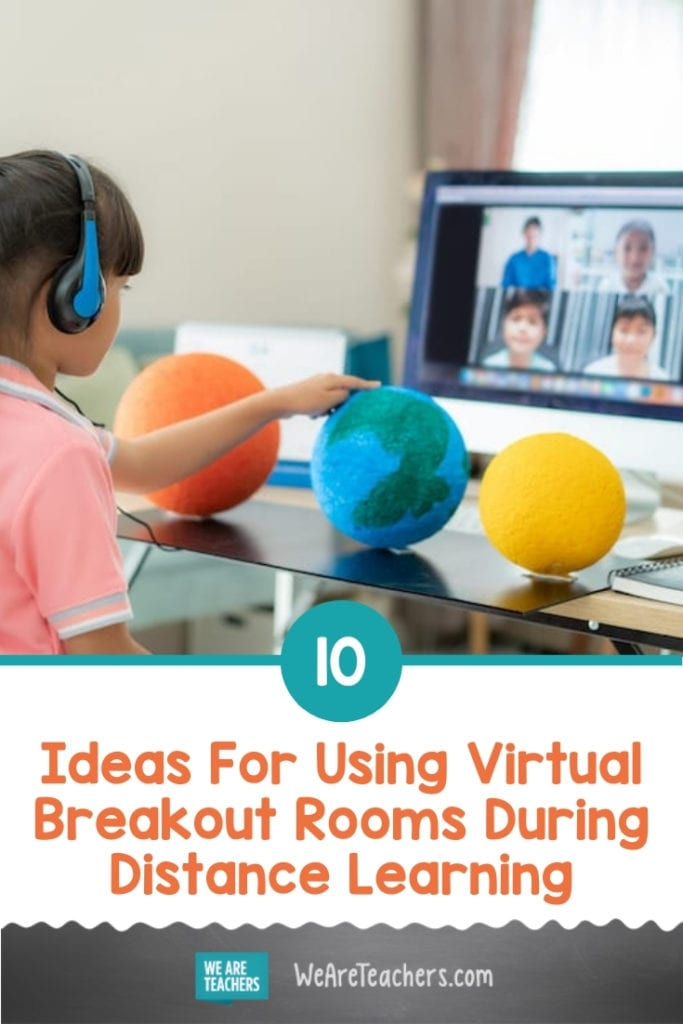 10 Ideas For Using Virtual Breakout Rooms During Distance Learning