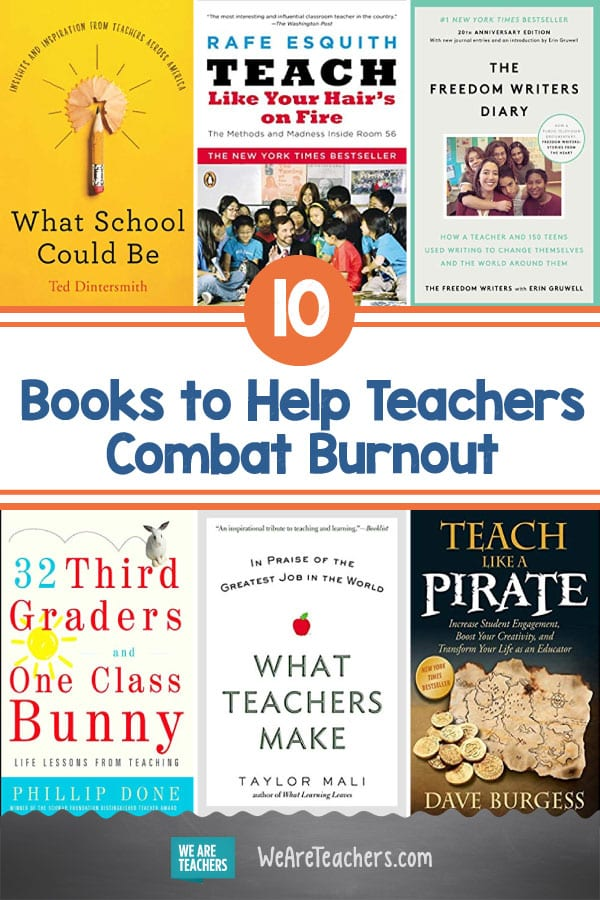 10 Books to Help You Combat Burnout and Remember Why You Love Teaching in the First Place