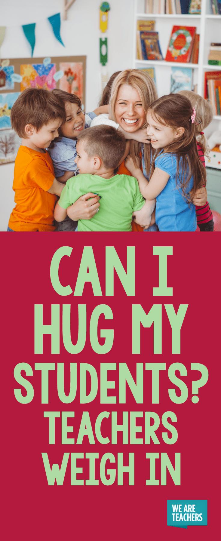 Can I Hug My Students? Teachers Weigh In - WeAreTeachers