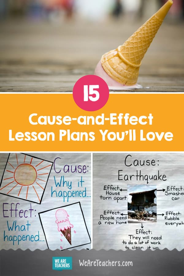 15 Cause-and-Effect Lesson Plans You'll Love