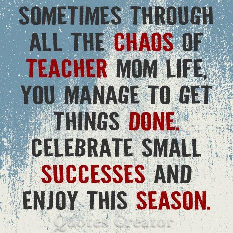 Chaos of Teacher Mom Life - via Teacher Mom Talks