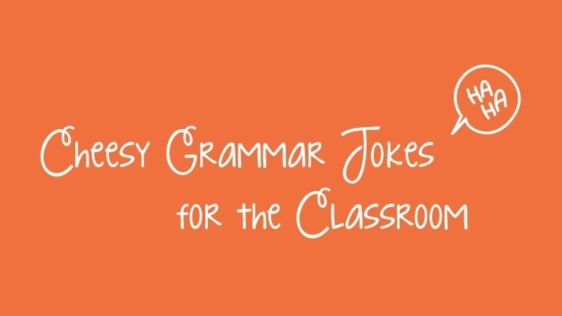 Cheesy Grammar Jokes for the Classroom