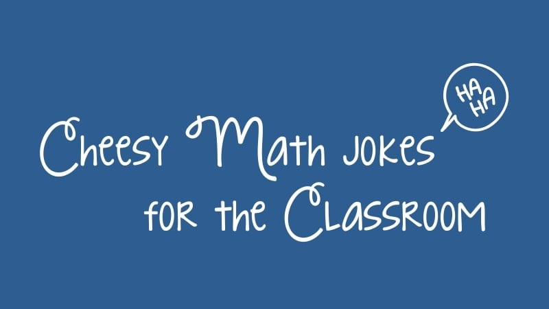 Cheesy math jokes for your classroom on a dark blue background.