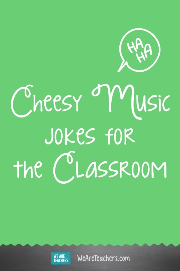24 Cheesy Music Jokes Your Students Will Love