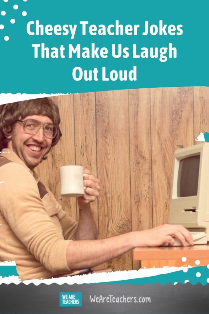 Cheesy Teacher Jokes That Make Us Laugh Out Loud