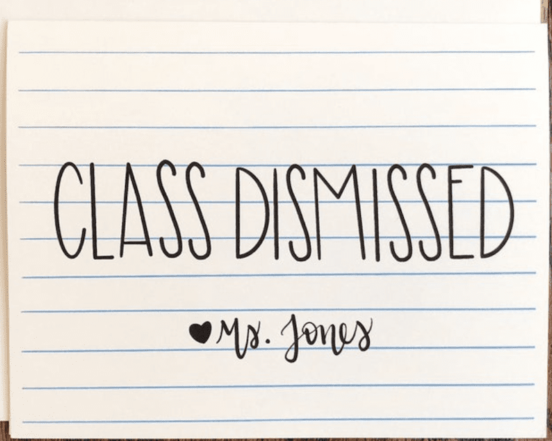 """Cards with """"Class Dismissed"""" on the front teachers can write personal graduation notes to high school seniors on."""