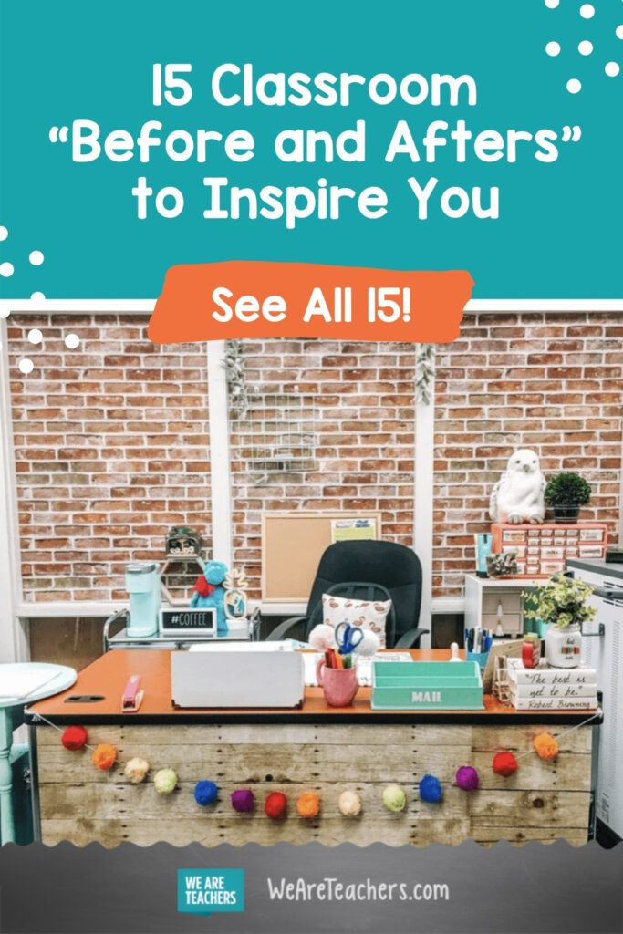 """15 Classroom """"Before and Afters"""" to Inspire You"""