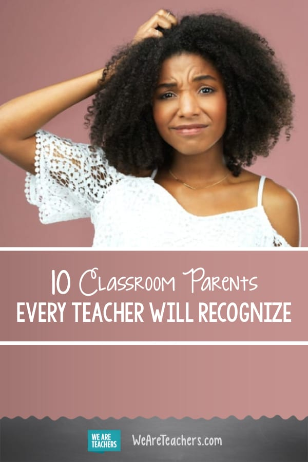 10 Classroom Parents Every Teacher Will Recognize