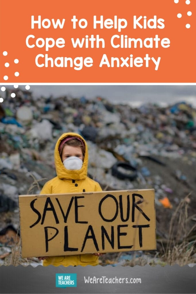 How to Help Kids Cope with Climate Change Anxiety