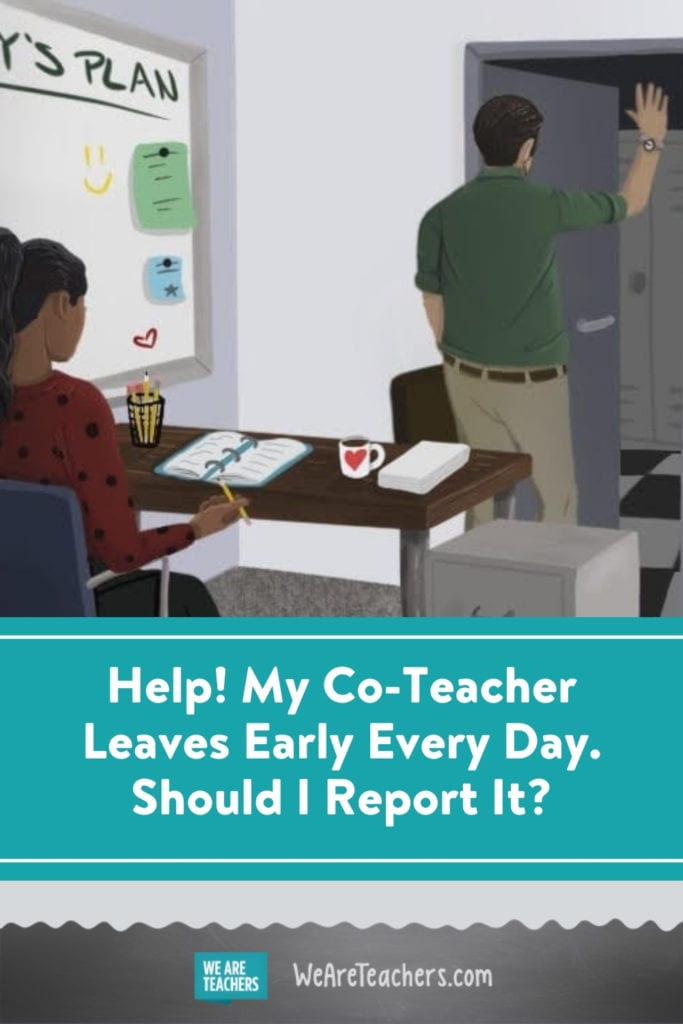 Help! My Co-Teacher Leaves Early Every Day. Should I Report It?