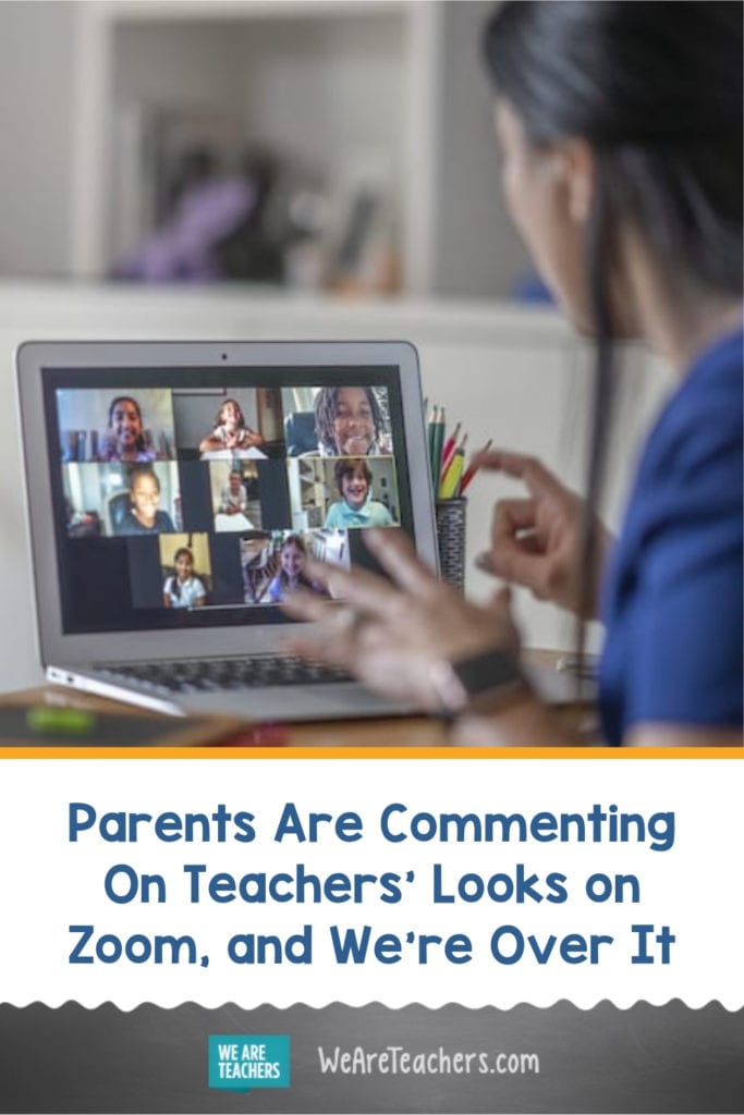 Parents Are Commenting On Teachers' Looks on Zoom, and We're Over It