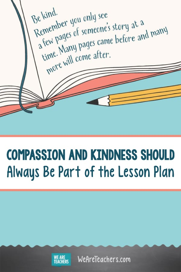 Compassion and Kindness Should Always Be Part of the Lesson Plan
