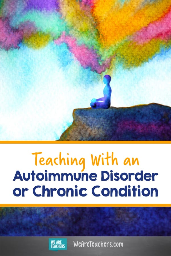 Teaching With an Autoimmune Disorder or Chronic Condition