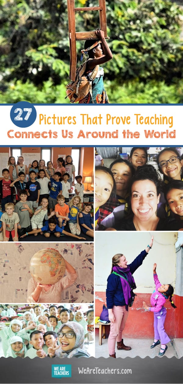 27 Pictures That Prove Teaching Connects Us Around the World