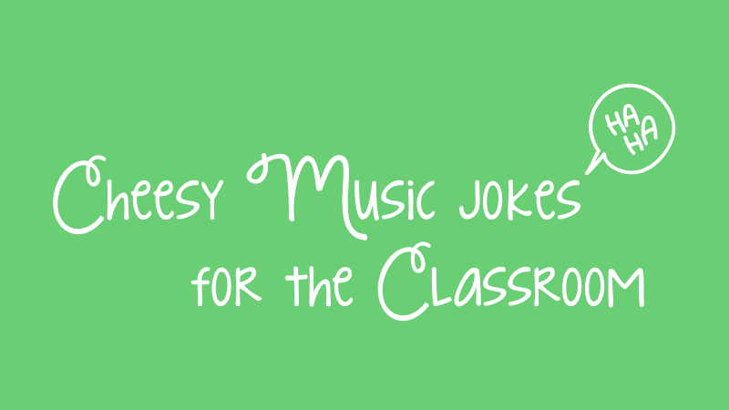 Cheesy music jokes for the classroom on a lime green background.