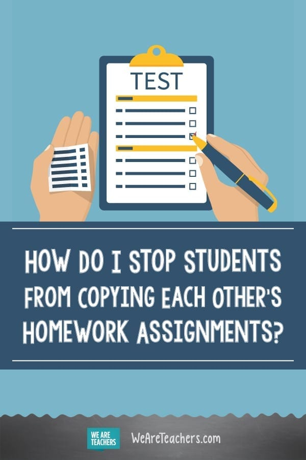 How Do I Stop Students From Copying Each Other's Homework Assignments?
