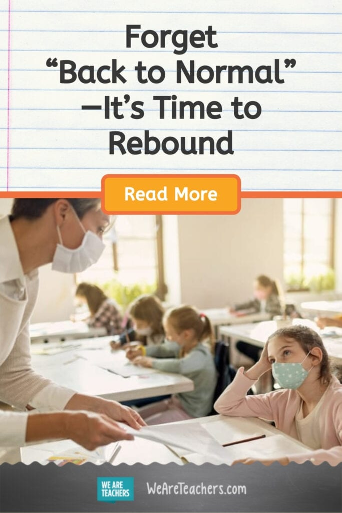 """Forget """"Back to Normal""""—It's Time to Rebound"""