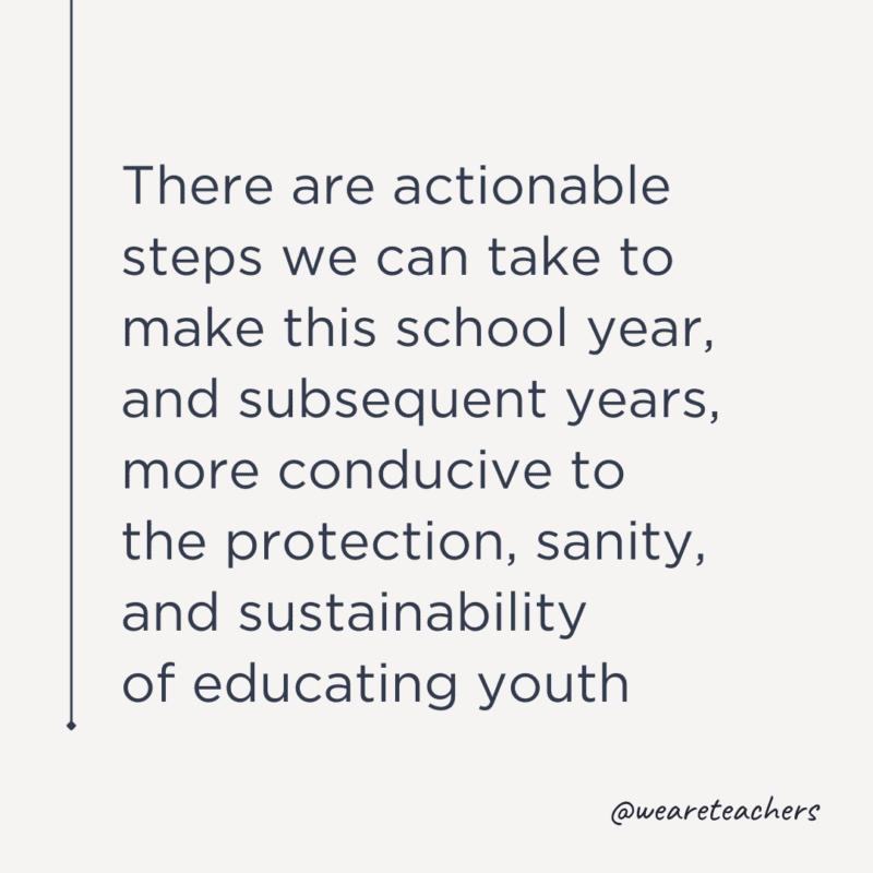 Bu öğretim yılını daha elverişli hale getirmek için atabileceğimiz eyleme geçirilebilir adımlar var.
