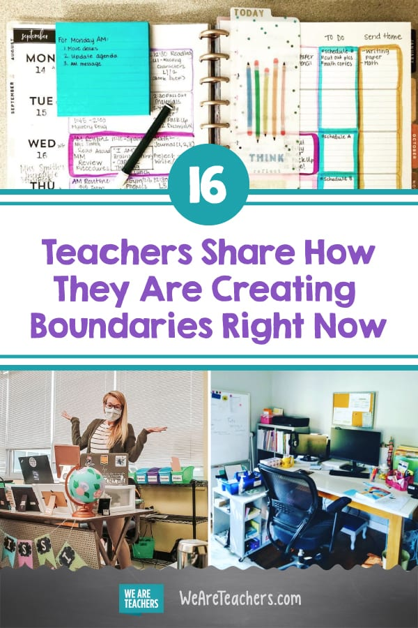 16 Teachers Share How They Are Creating Boundaries Right Now