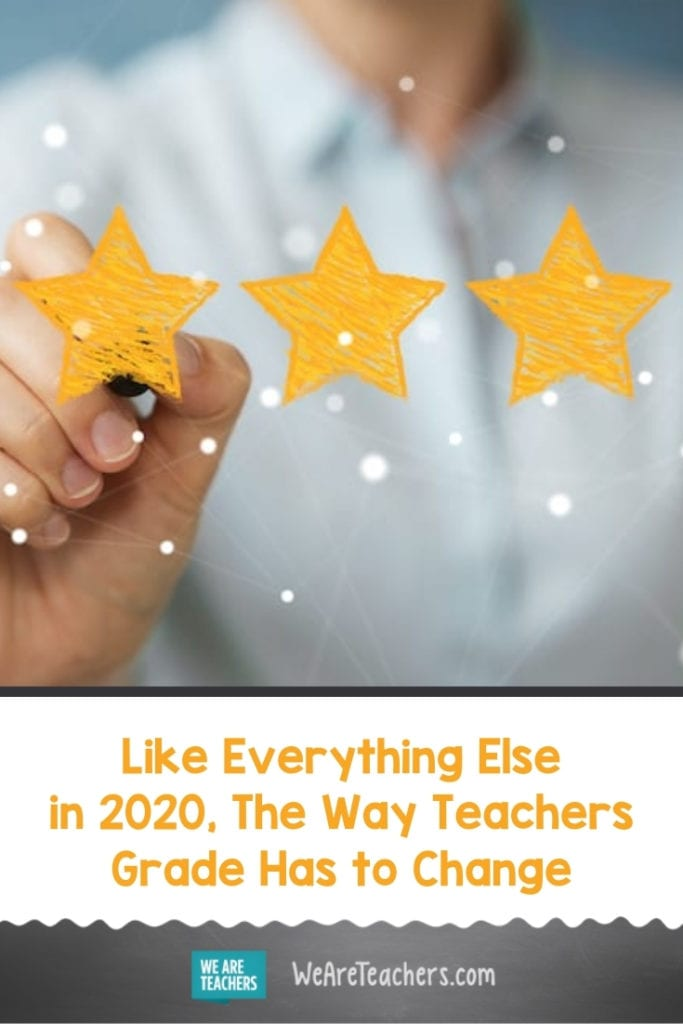 Like Everything Else in 2020, The Way Teachers Grade Has to Change