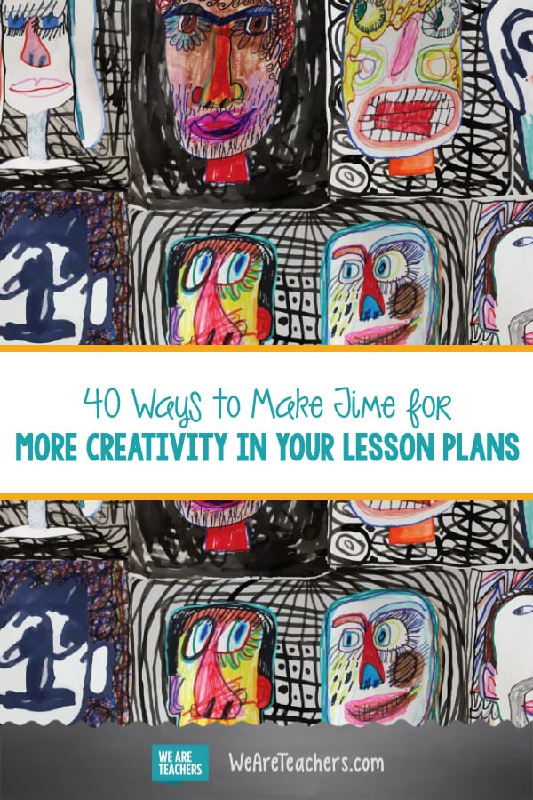 40 Ways to Make Time for More Creativity in Your Lesson Plans