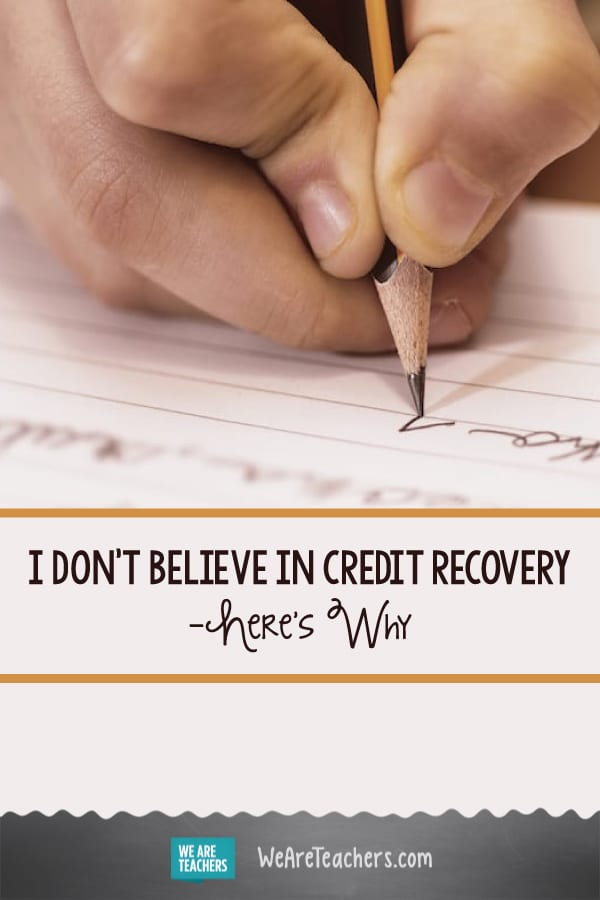 I Don't Believe in Credit Recovery—Here's Why